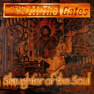 AT THE GATES (Sweden) Slaughter of the Soul