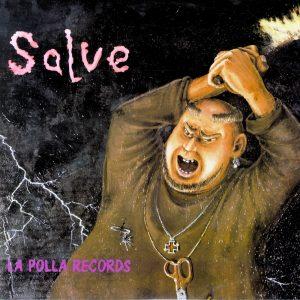 LA POLLA RECORDS _ Salve