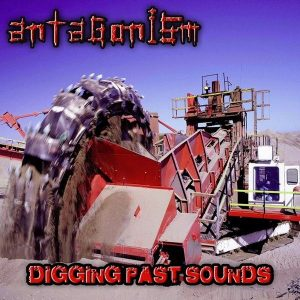 ANTAGONISM (Italy) – Digging past Sound