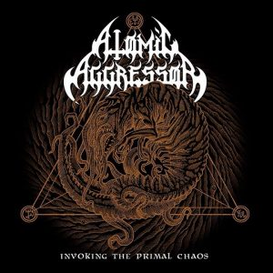 ATOMIC AGGRESSOR (Chil.) _Invoking the primal chaos