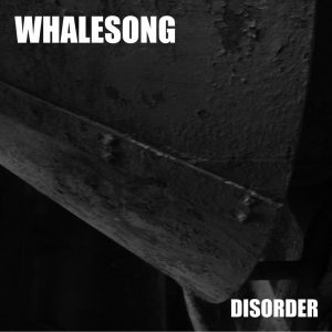 WHALESONG (Poland)_Disorder